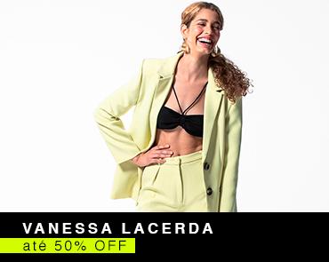 Vanessa Lacerda até 50% OFF